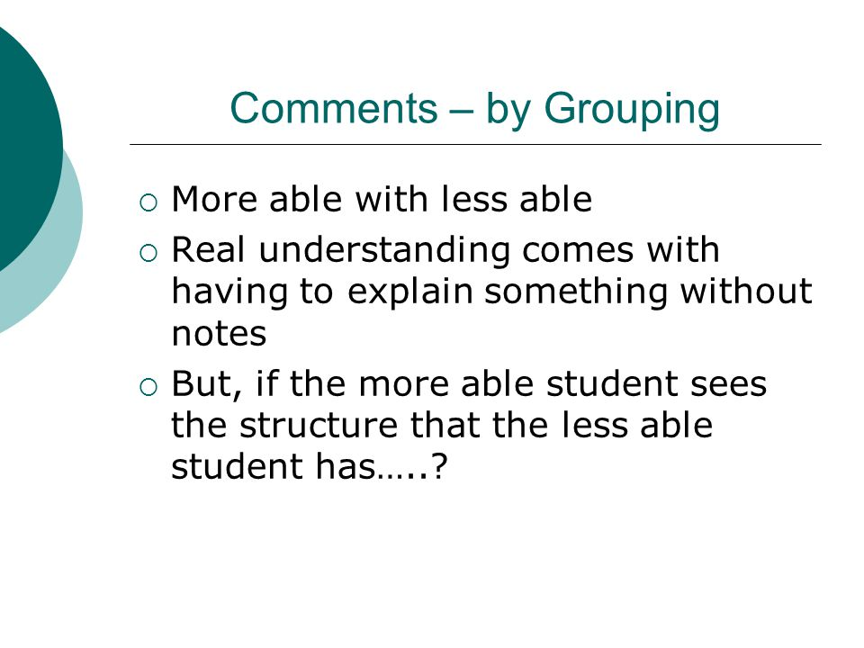 Comments – by Grouping More able with less able