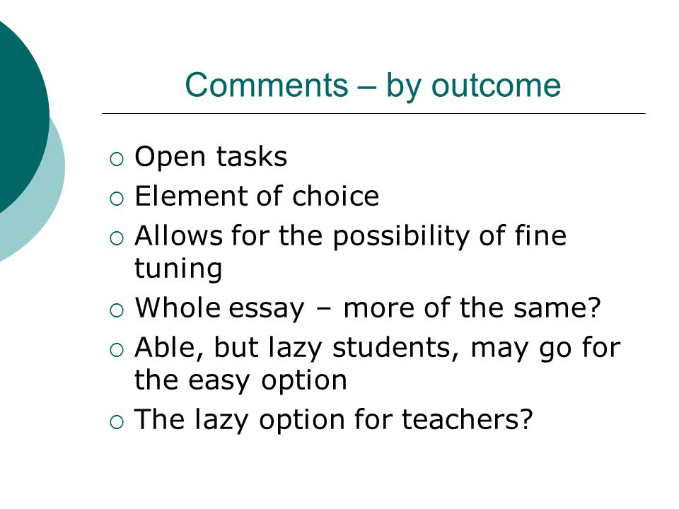 Comments – by outcome Open tasks Element of choice