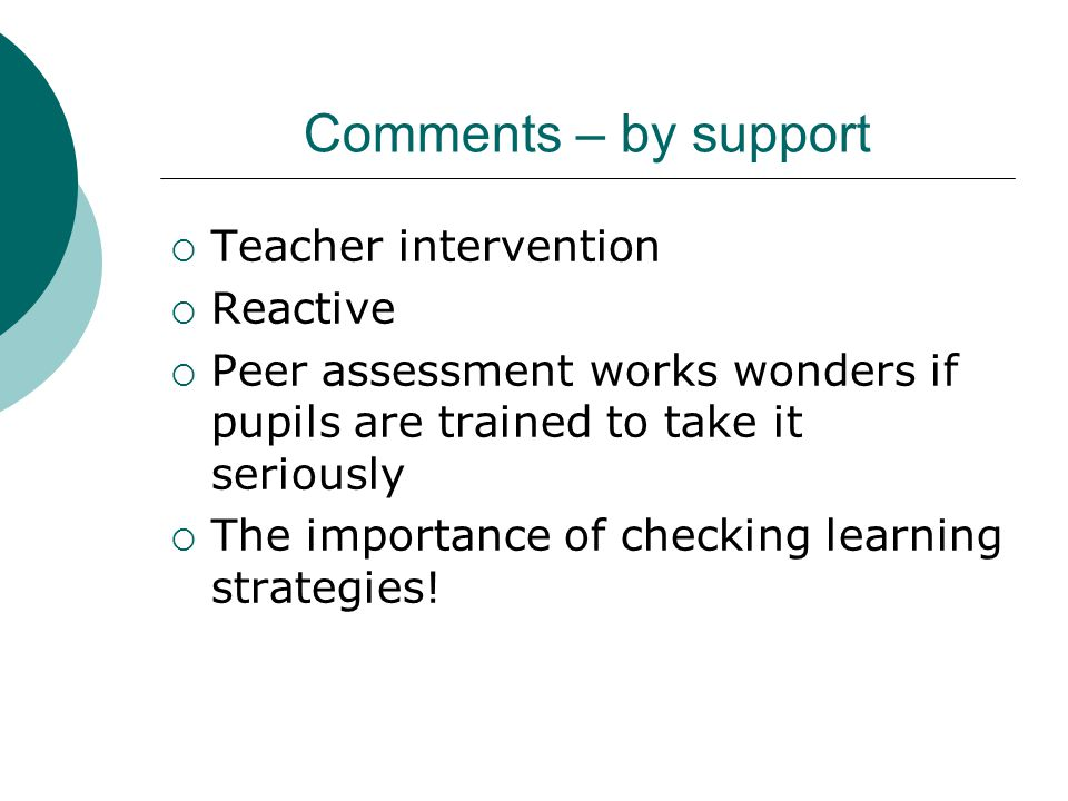 Comments – by support Teacher intervention Reactive