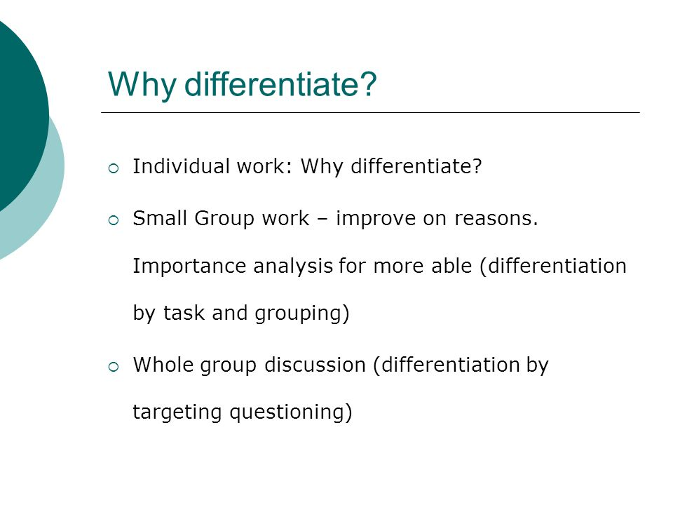 Why differentiate Individual work: Why differentiate