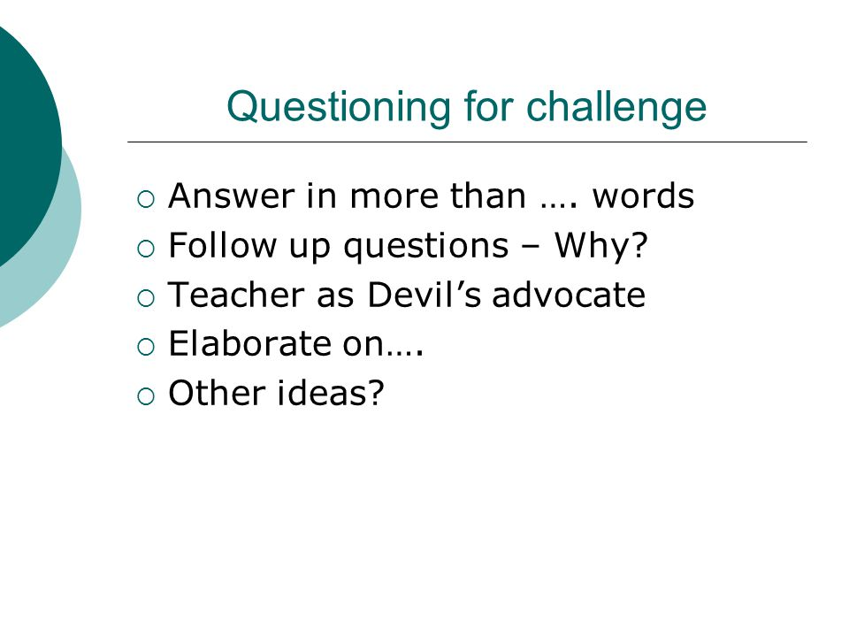 Questioning for challenge