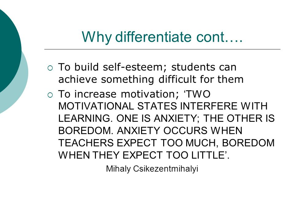 Why differentiate cont….