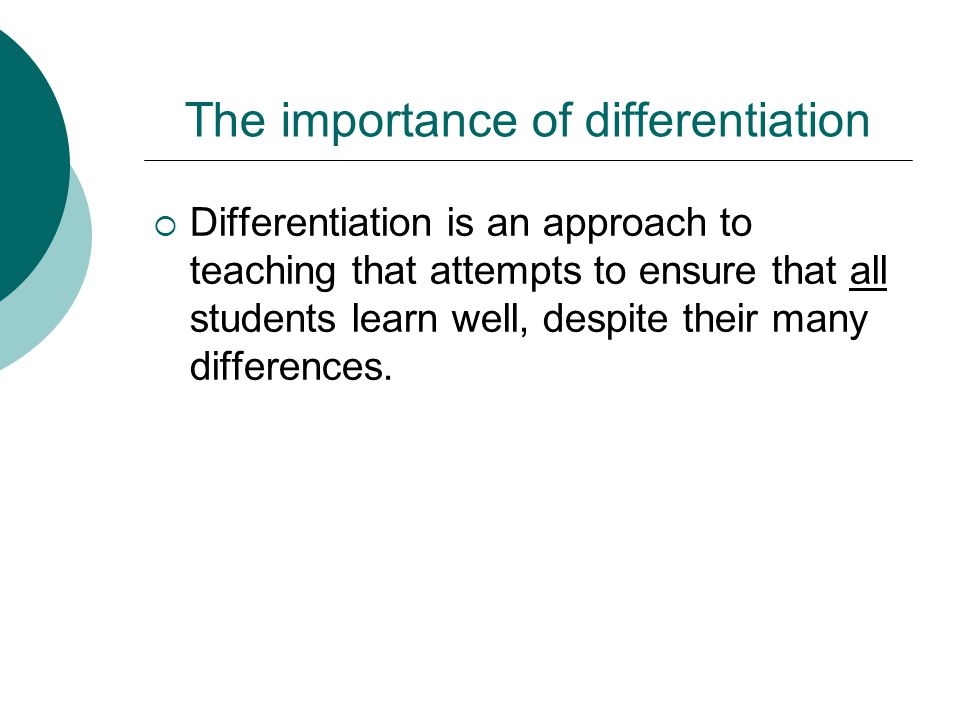 The importance of differentiation