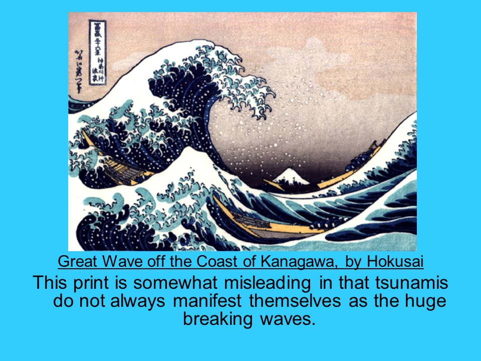 Great Wave off the Coast of Kanagawa, by Hokusai