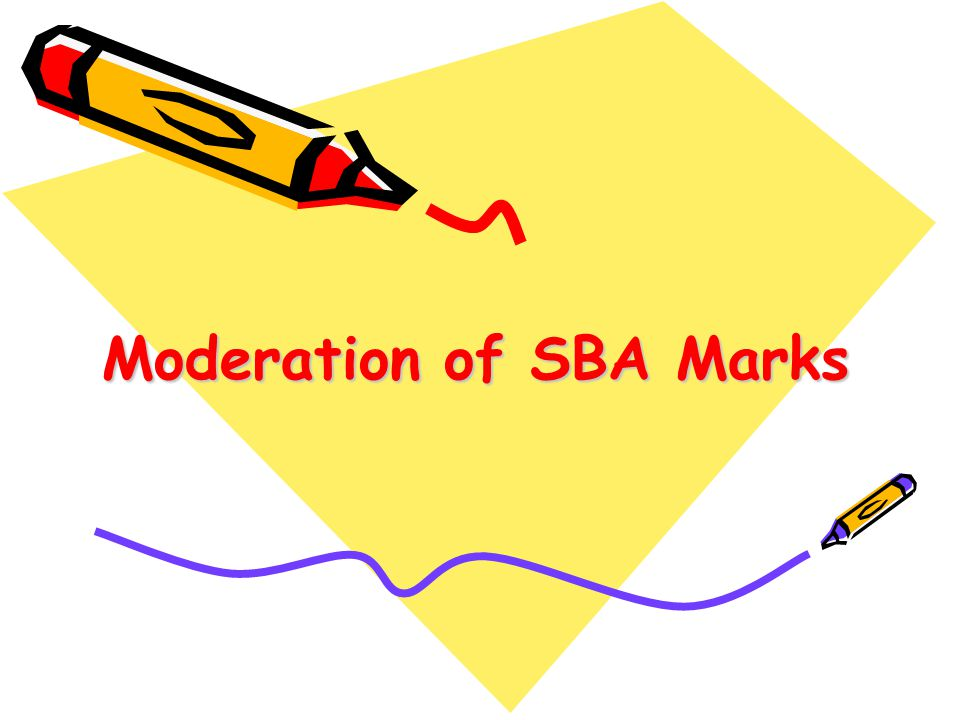 Moderation of SBA Marks
