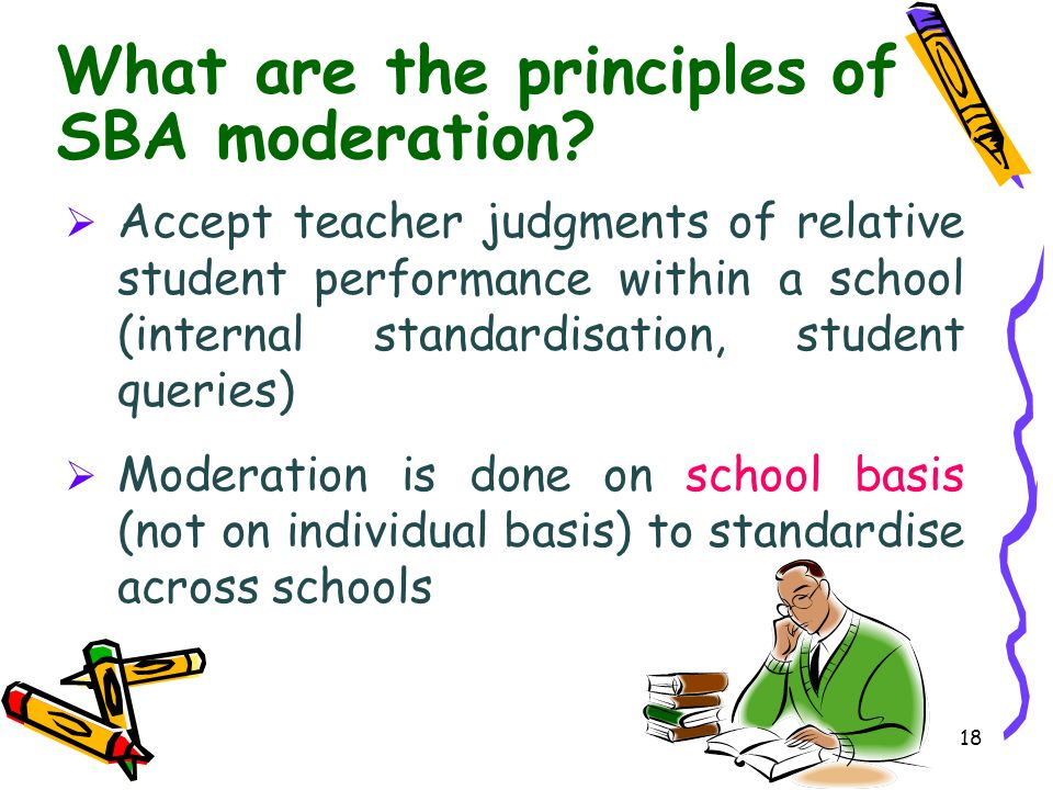 What are the principles of SBA moderation