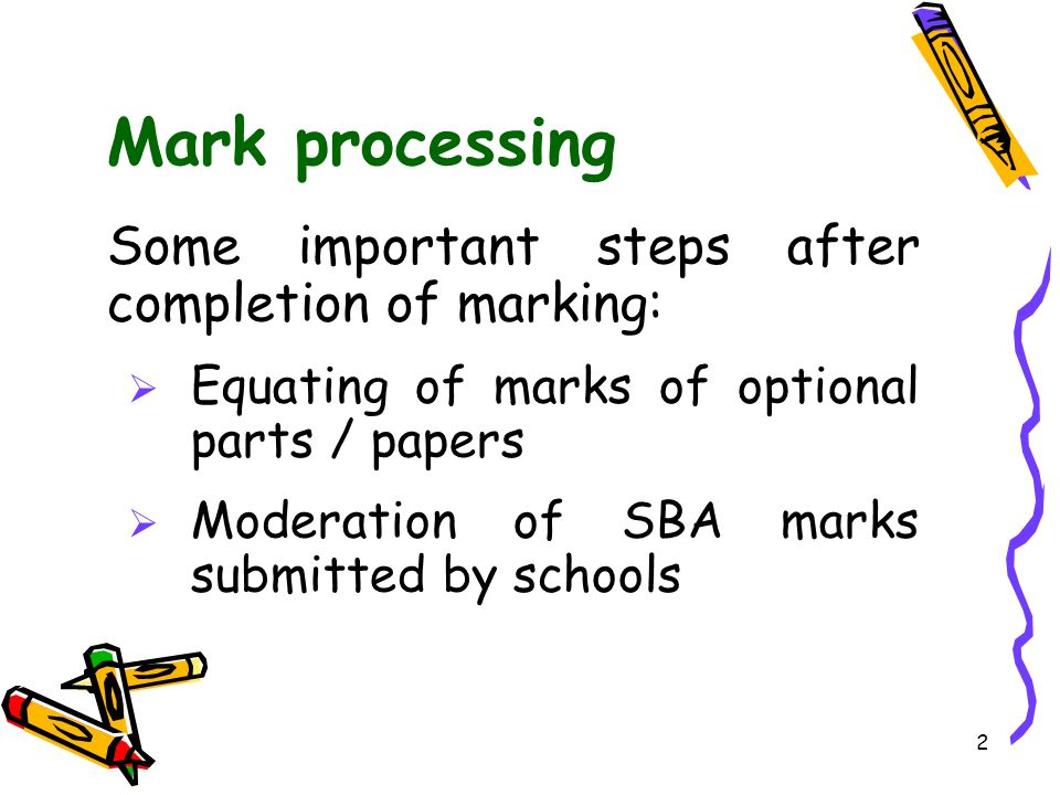 Mark processing Some important steps after completion of marking: