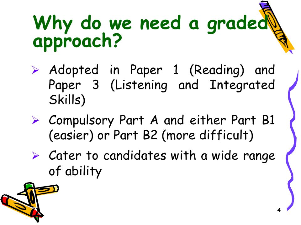 Why do we need a graded approach