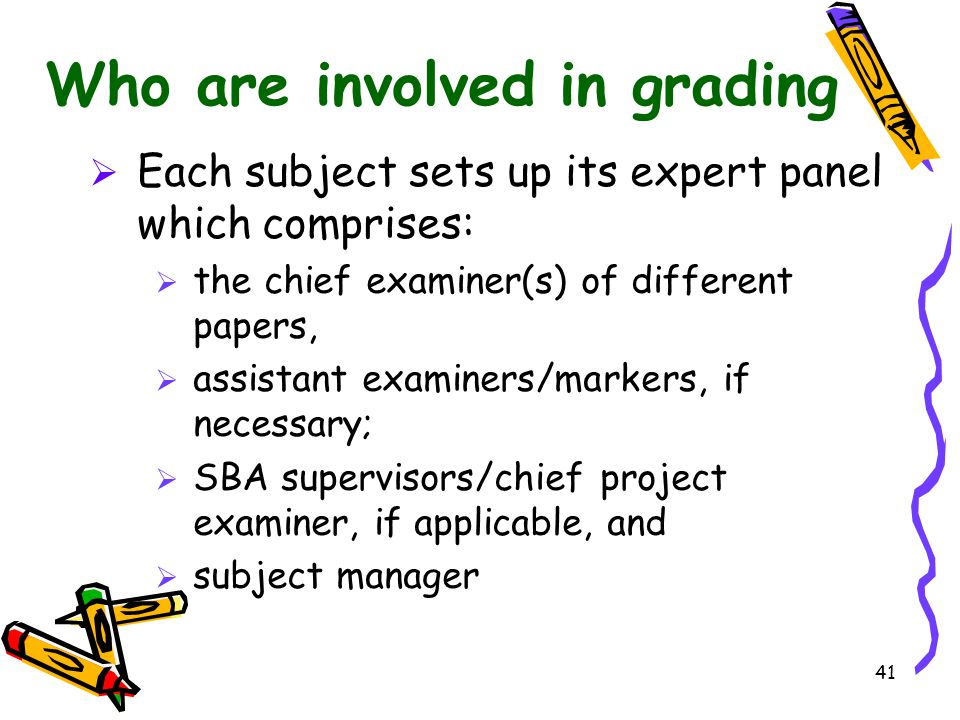 Who are involved in grading