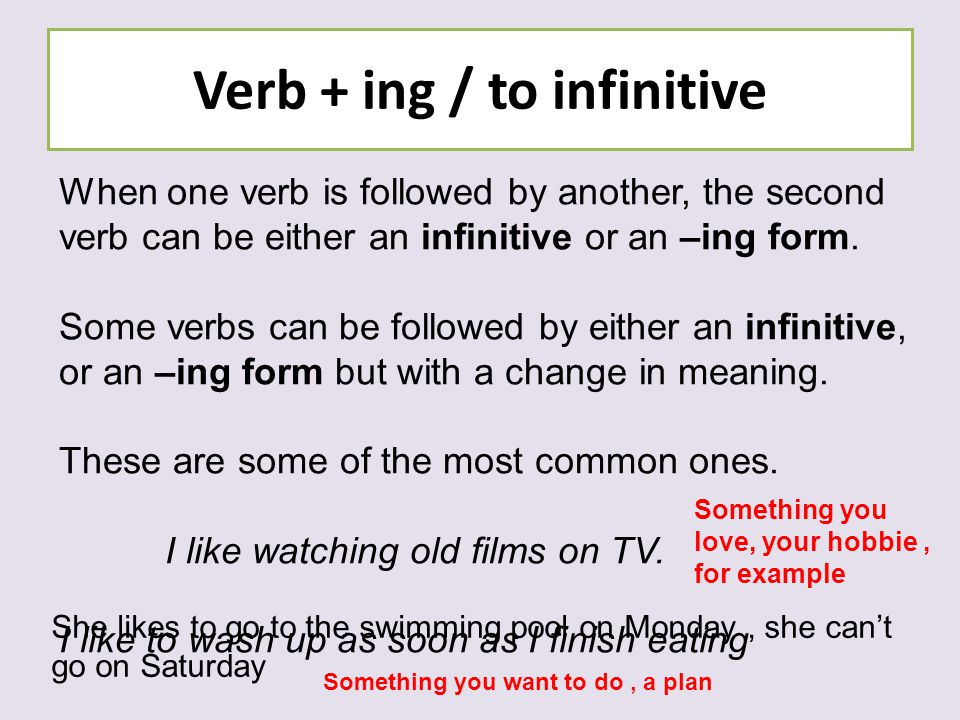 Verb + ing / to infinitive