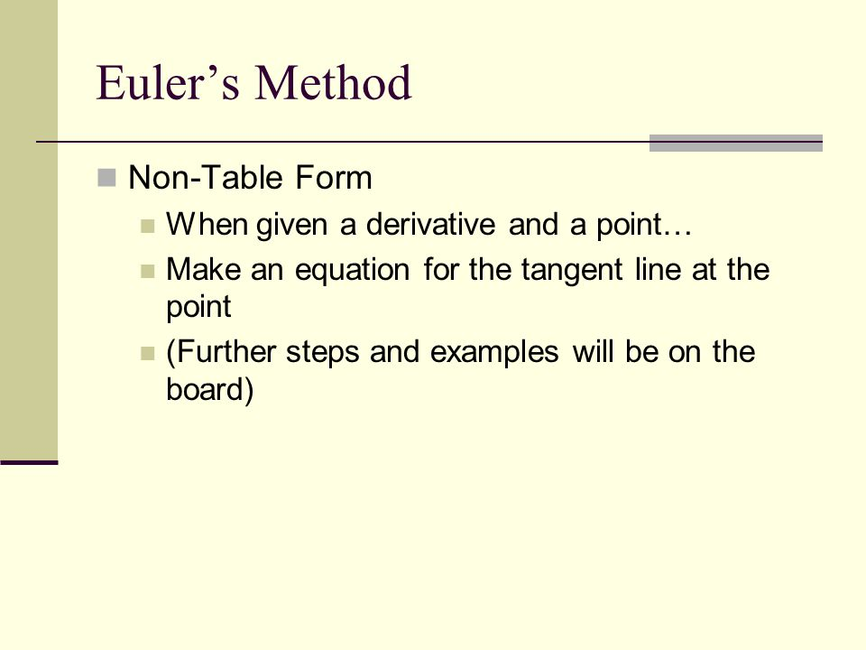 Euler's Method Non-Table Form When given a derivative and a point…