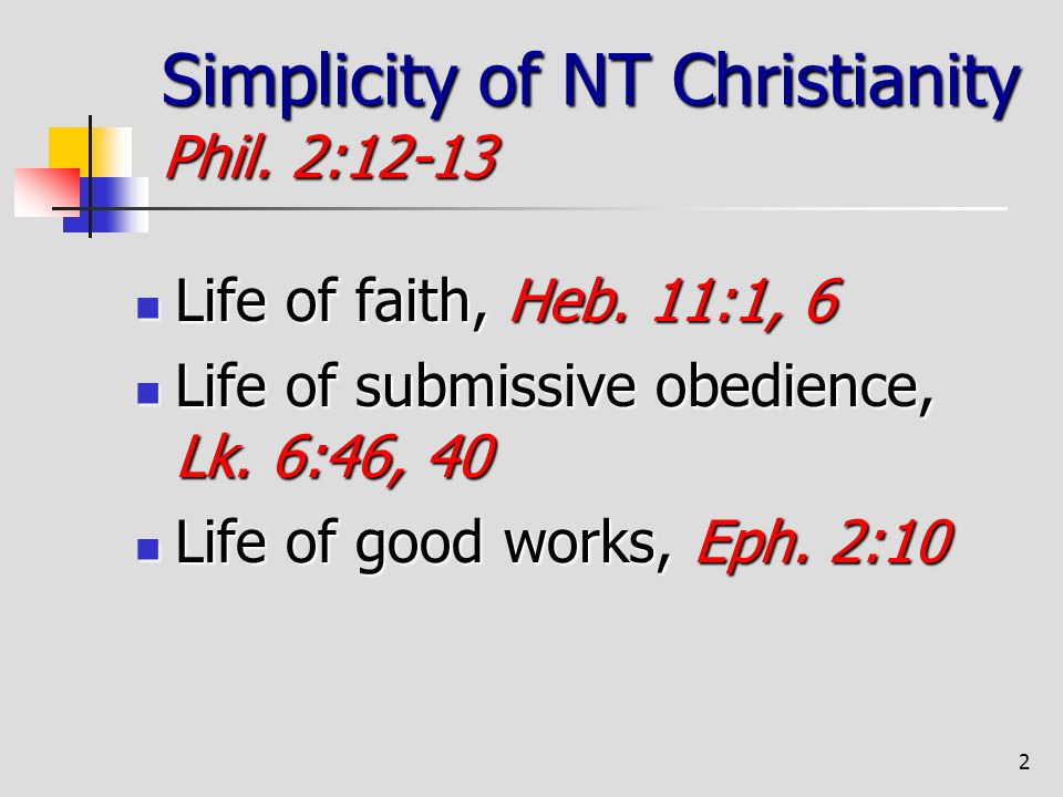 Simplicity of NT Christianity Phil. 2:12-13