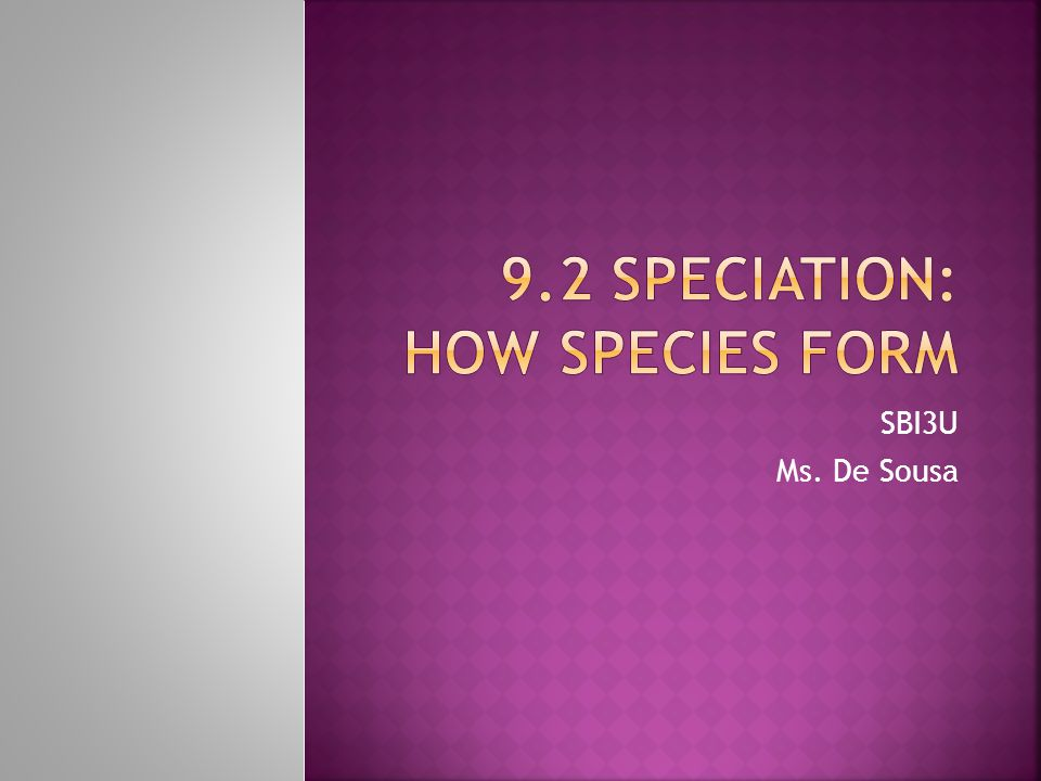 9.2 Speciation: How species form