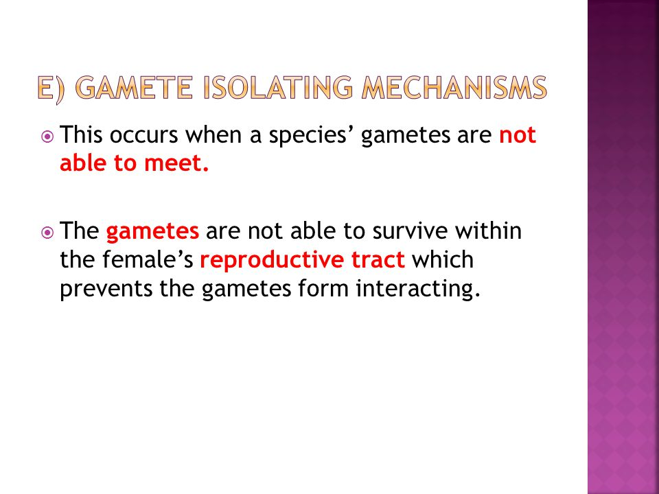 e) Gamete isolating mechanisms
