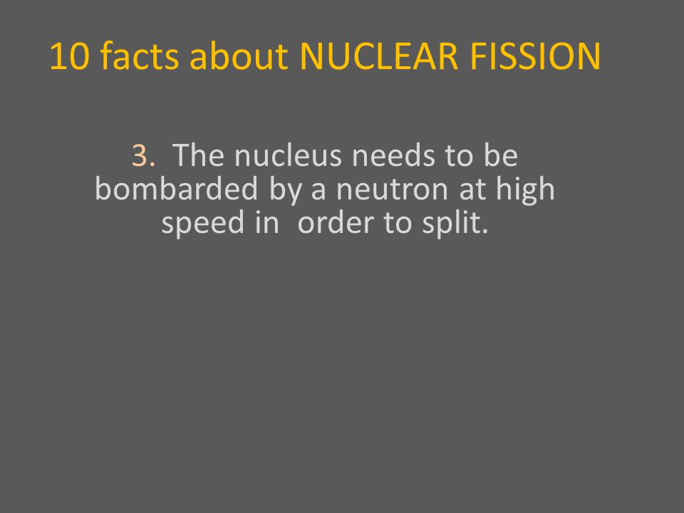 10 facts about NUCLEAR FISSION