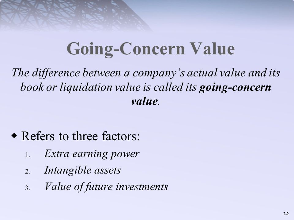 Going-Concern Value Refers to three factors: