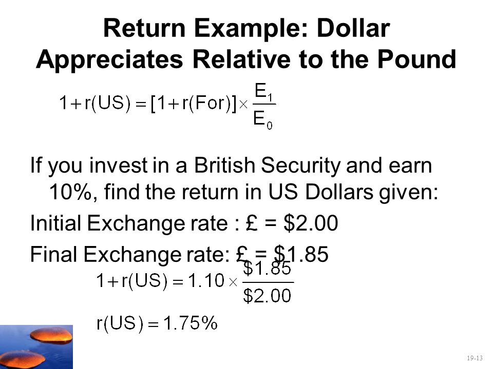 Return Example: Dollar Appreciates Relative to the Pound