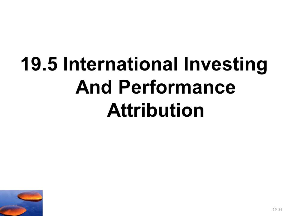19.5 International Investing And Performance Attribution