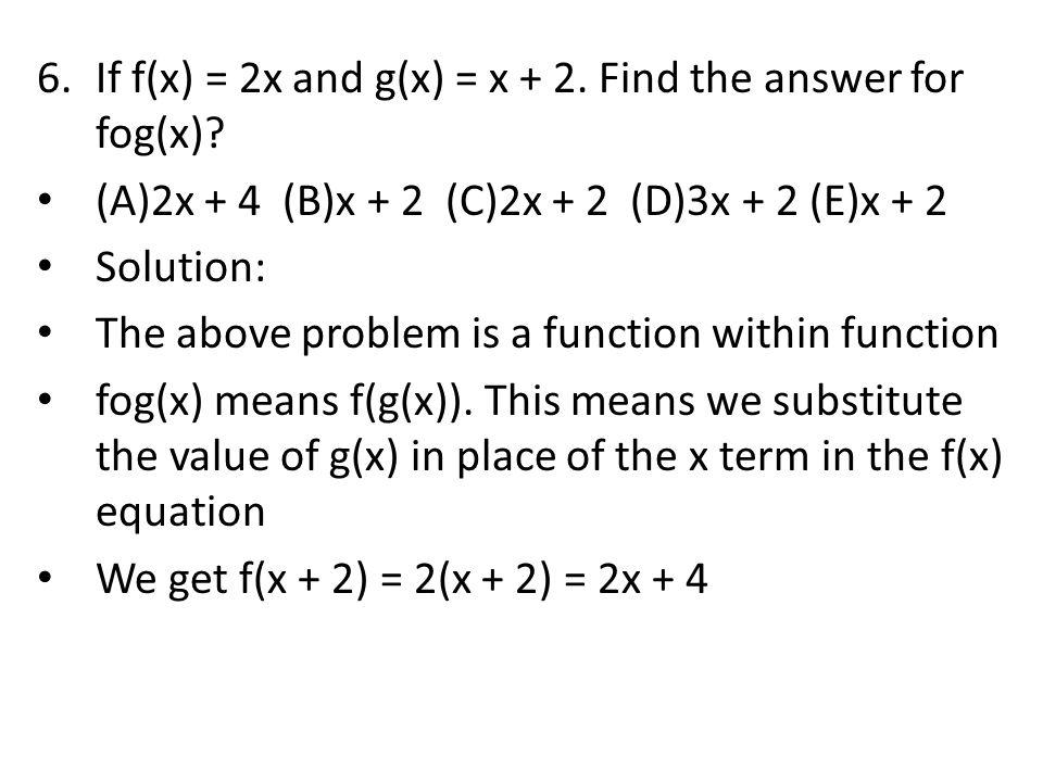 If f(x) = 2x and g(x) = x + 2. Find the answer for fog(x)