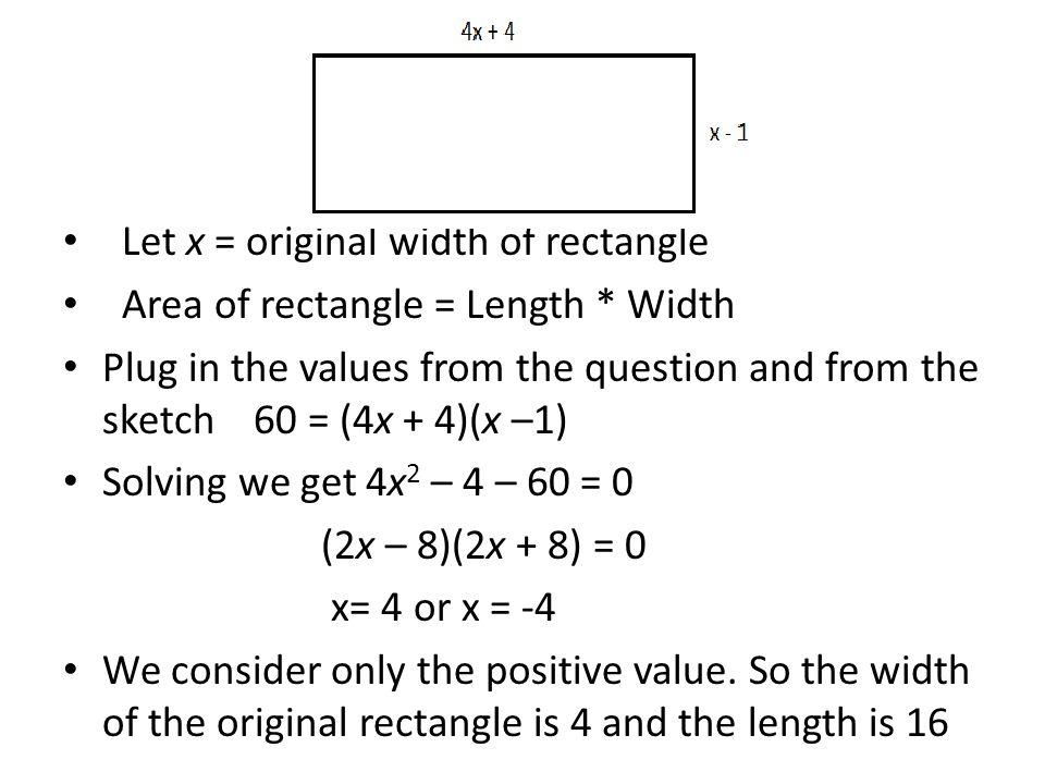 Let x = original width of rectangle