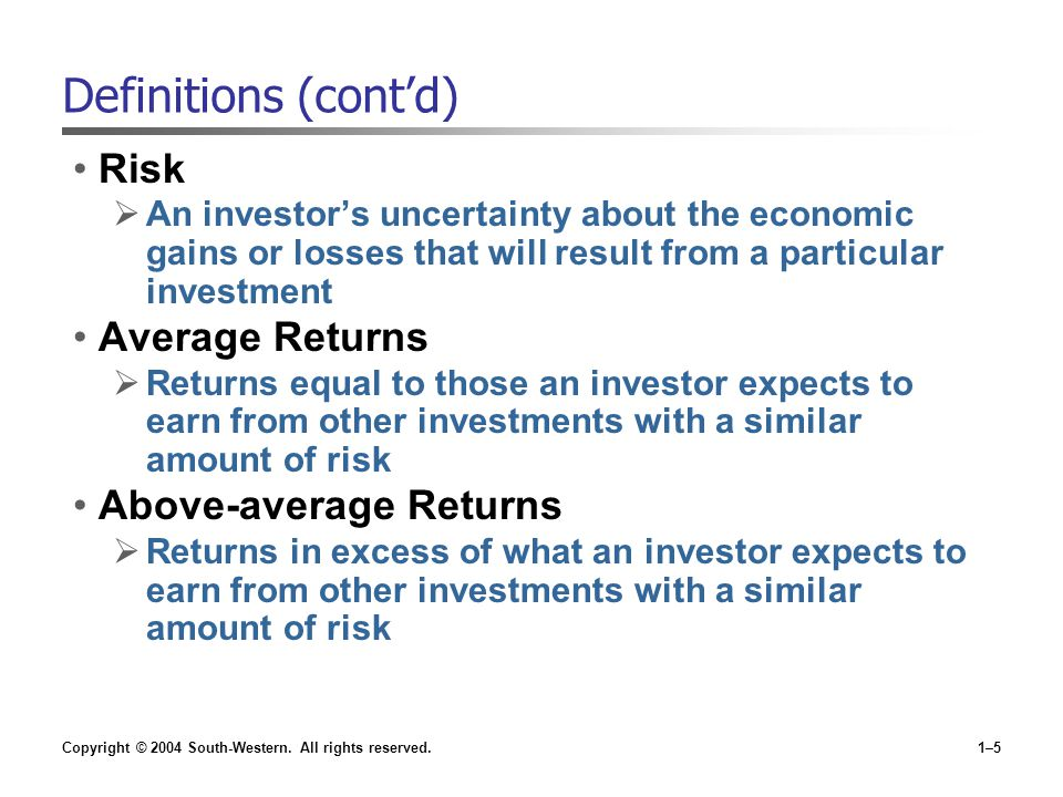 Definitions (cont'd) Risk Average Returns Above-average Returns