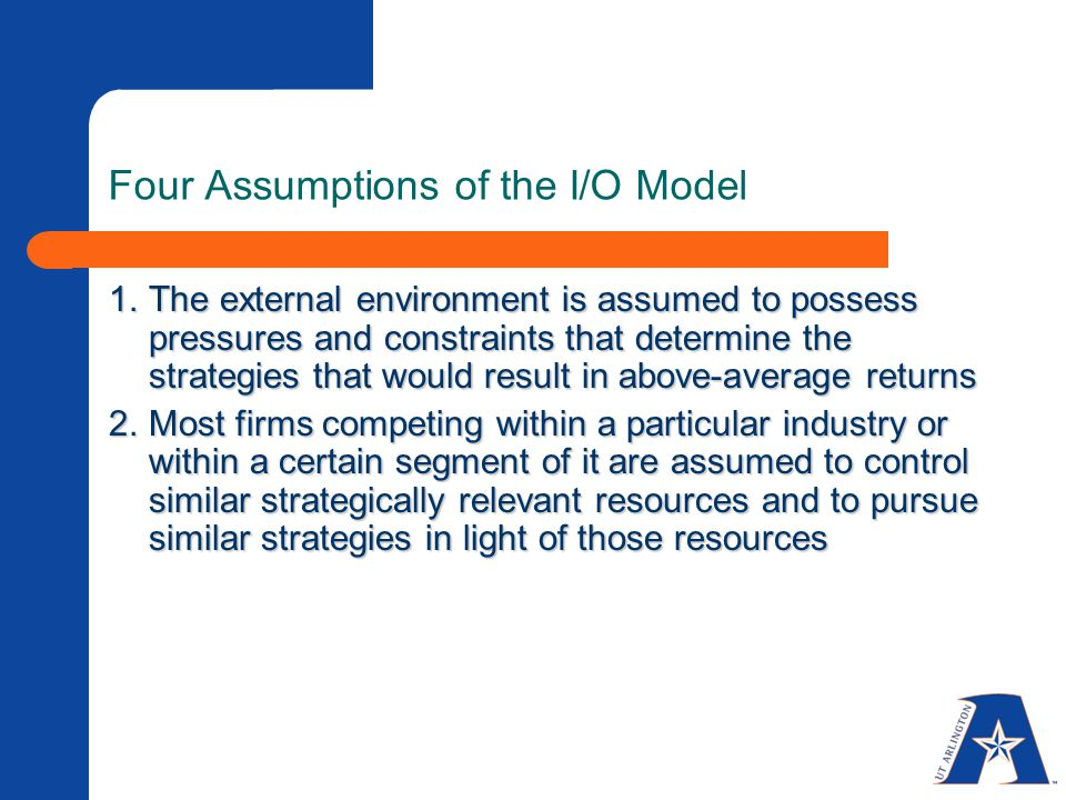 Four Assumptions of the I/O Model