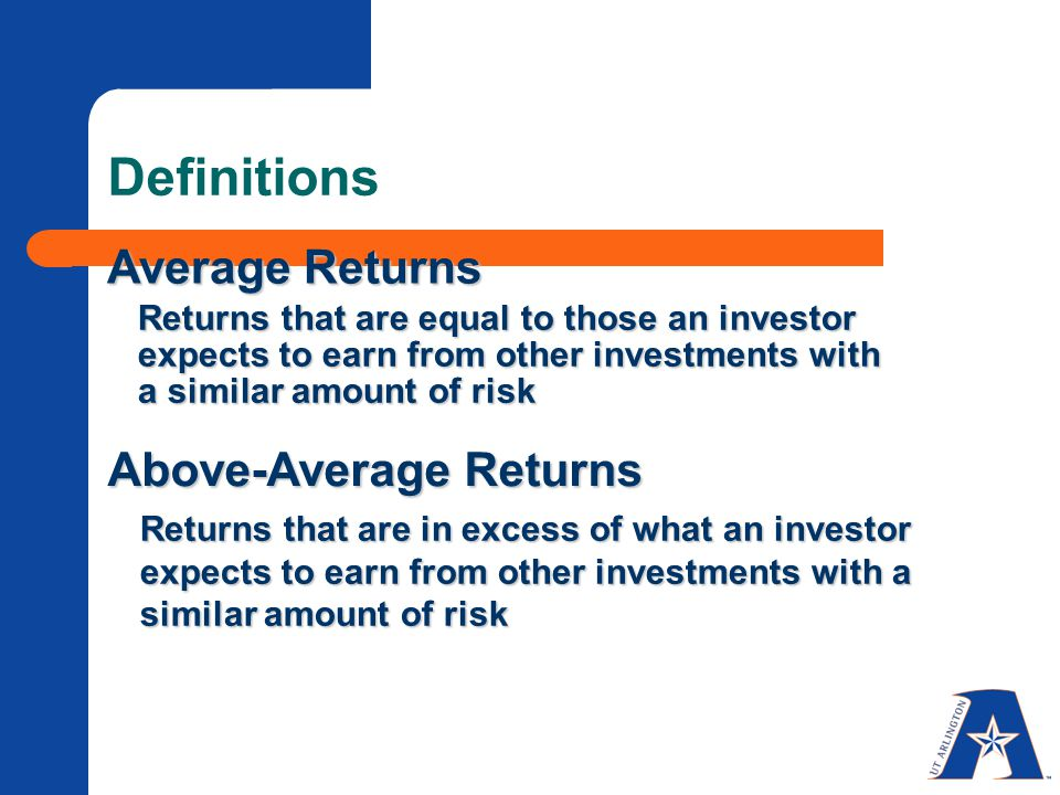 Definitions Average Returns Above-Average Returns