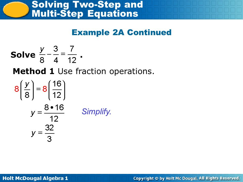 Example 2A Continued Solve . Method 1 Use fraction operations. Simplify.