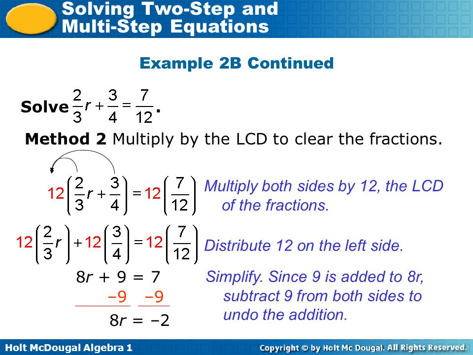 Example 2B Continued Solve . Method 2 Multiply by the LCD to clear the fractions.