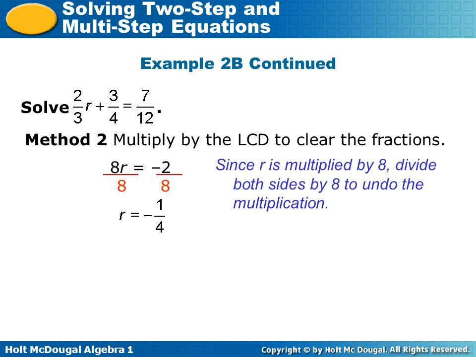Example 2B Continued Solve . Method 2 Multiply by the LCD to clear the fractions. 8r = –2.