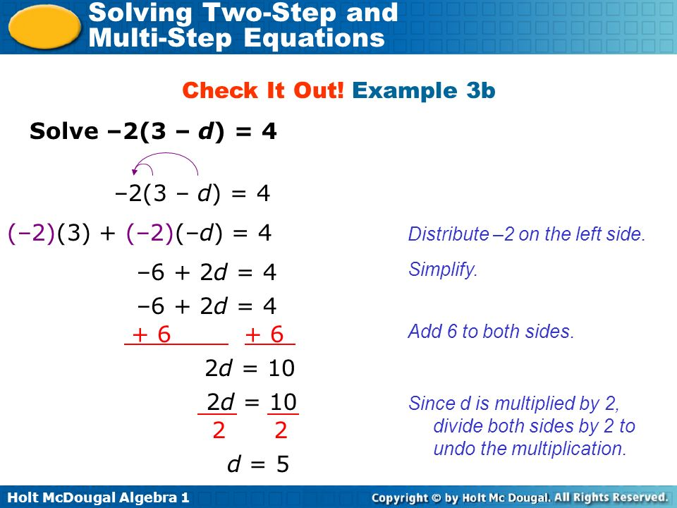 Check It Out! Example 3b Solve –2(3 – d) = 4 –2(3 – d) = 4