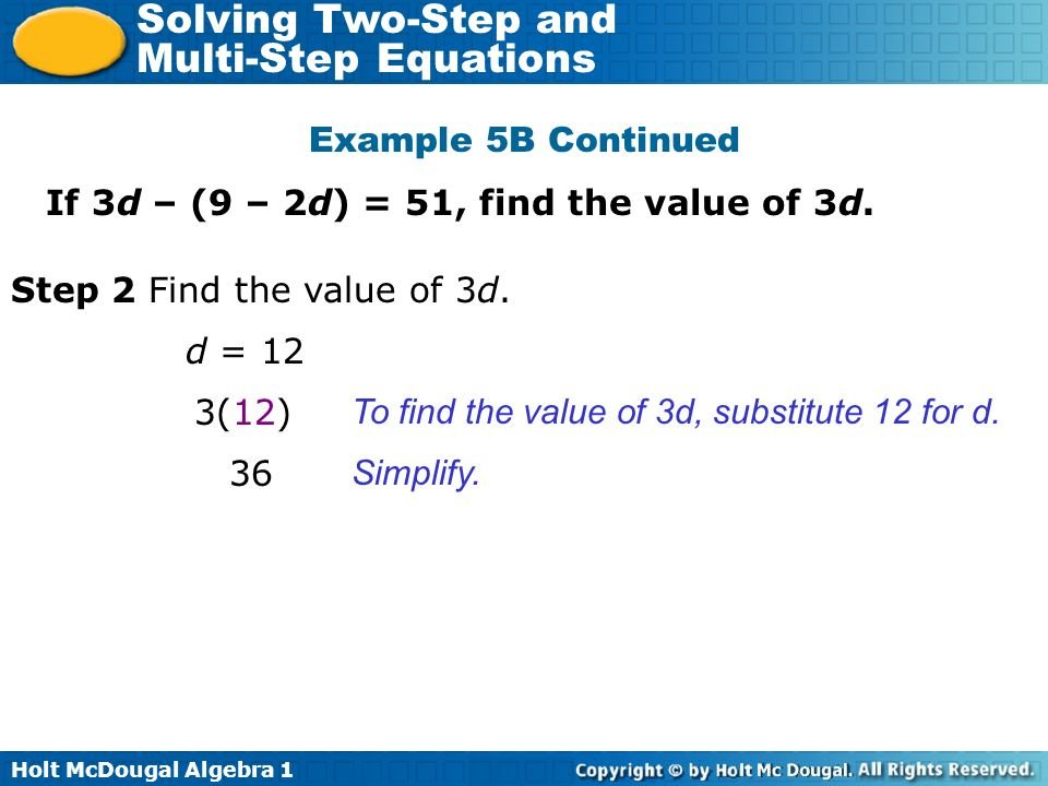 Example 5B Continued If 3d – (9 – 2d) = 51, find the value of 3d. Step 2 Find the value of 3d. d = 12.