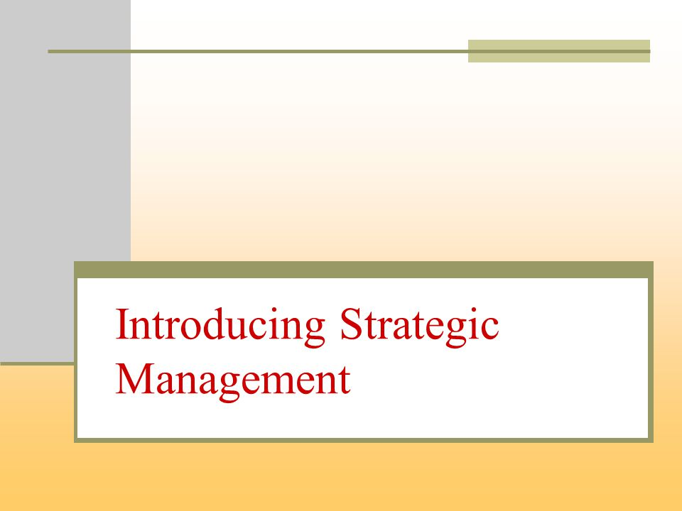 Introducing Strategic Management