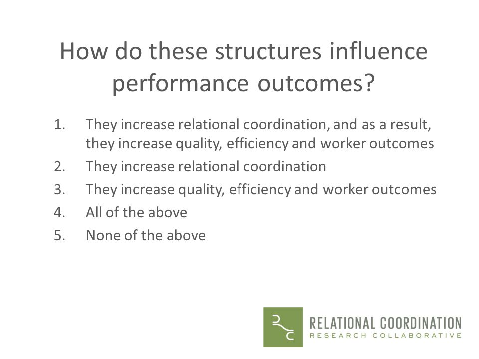 How do these structures influence performance outcomes