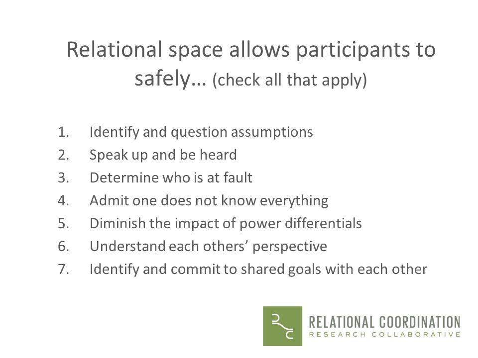 Relational space allows participants to safely… (check all that apply)