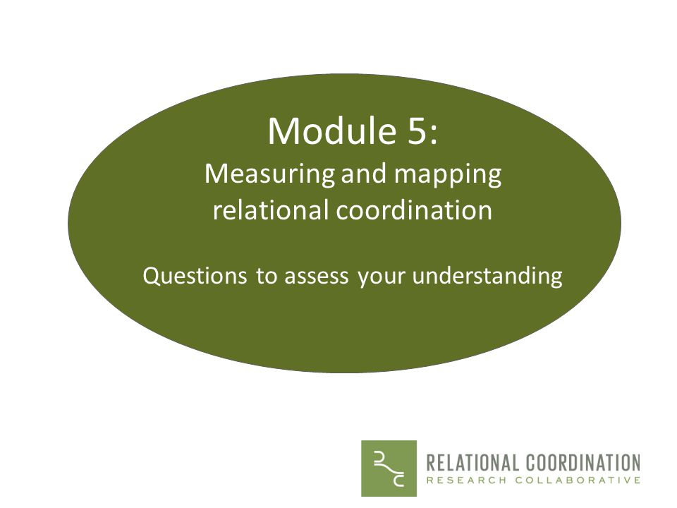 Module 5: Measuring and mapping relational coordination