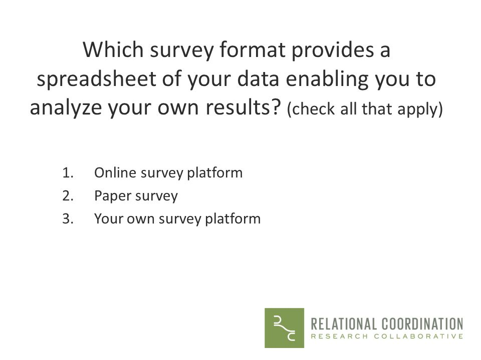 Which survey format provides a spreadsheet of your data enabling you to analyze your own results (check all that apply)
