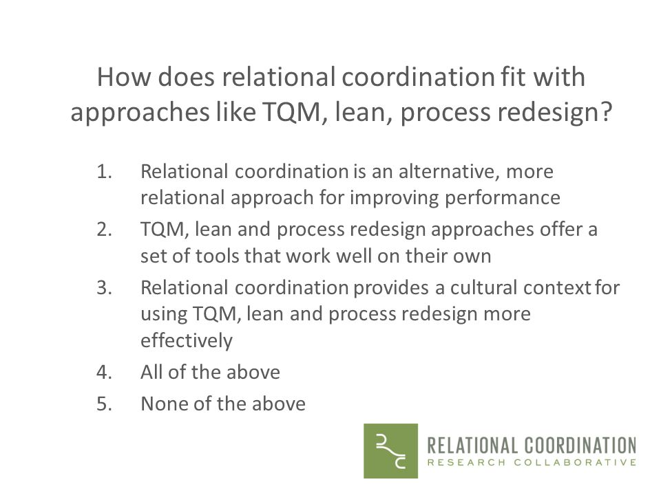 How does relational coordination fit with approaches like TQM, lean, process redesign