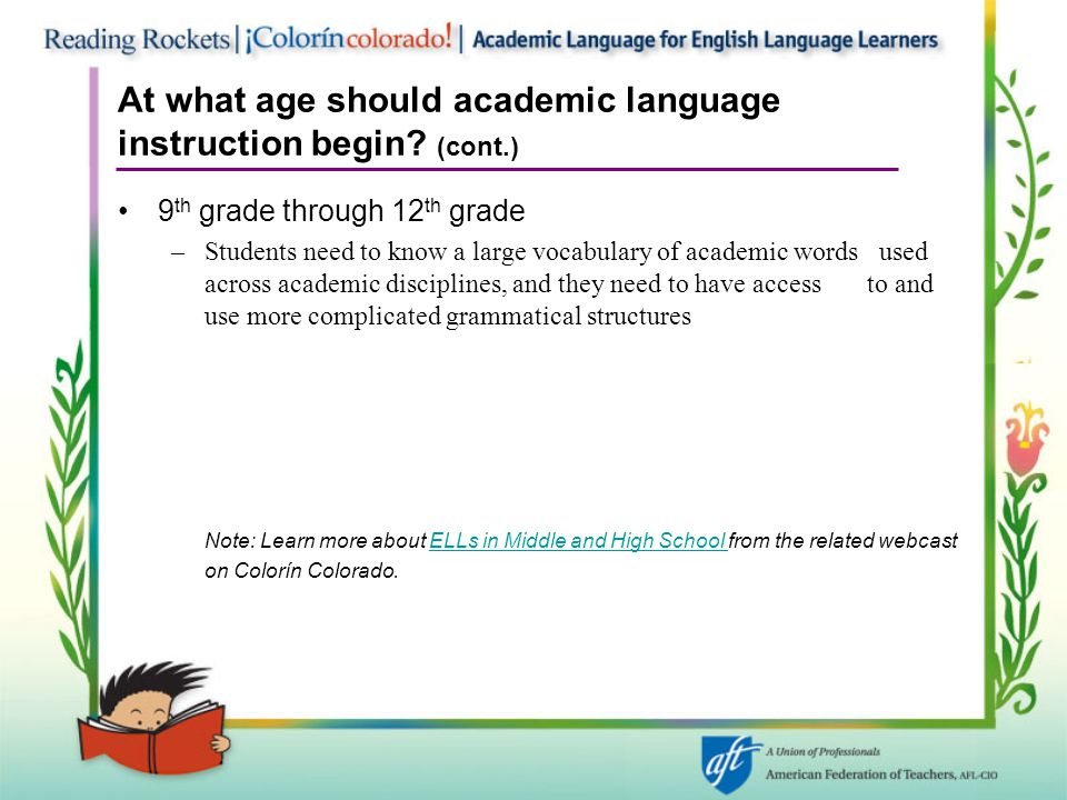 At what age should academic language instruction begin (cont.)