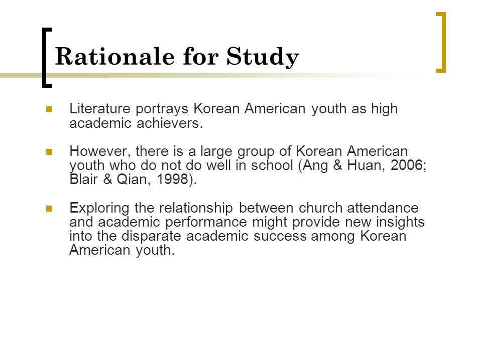Rationale for Study Literature portrays Korean American youth as high academic achievers.