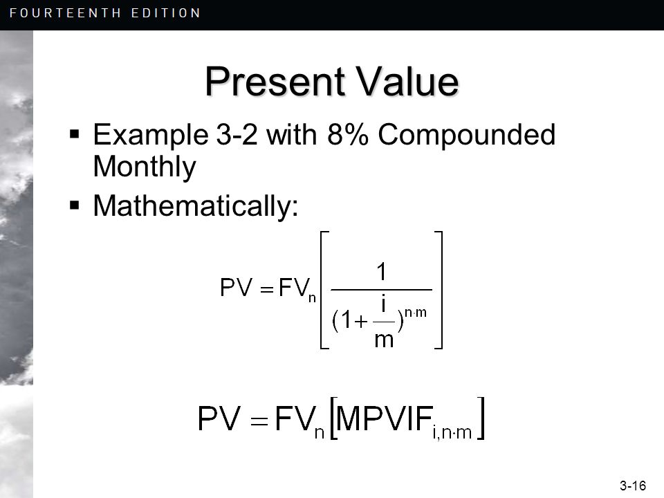 Present Value Example 3-2 with 8% Compounded Monthly Mathematically: