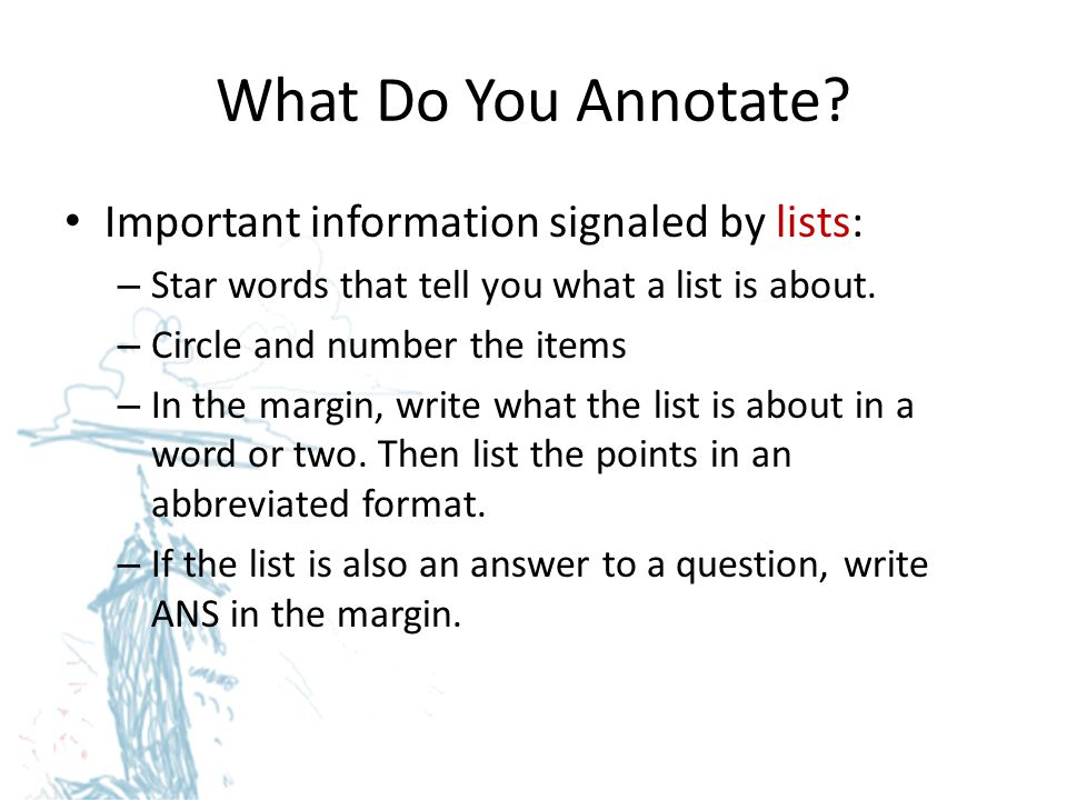 What Do You Annotate Important information signaled by lists: