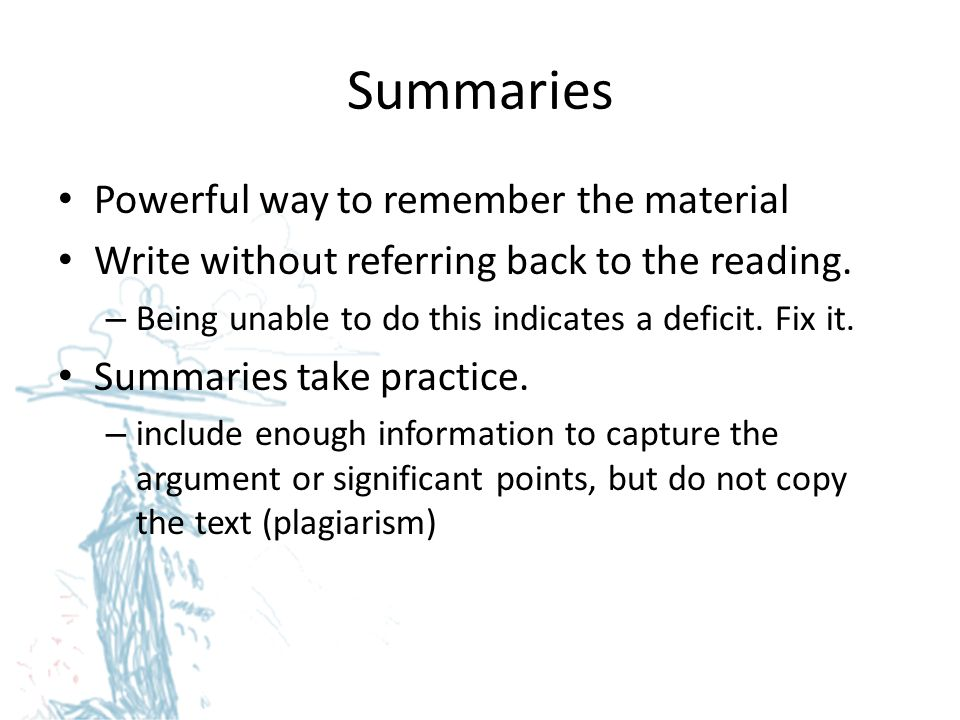 Summaries Powerful way to remember the material