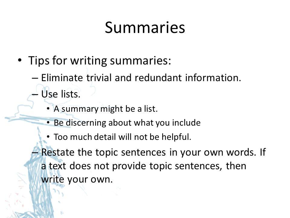 Summaries Tips for writing summaries:
