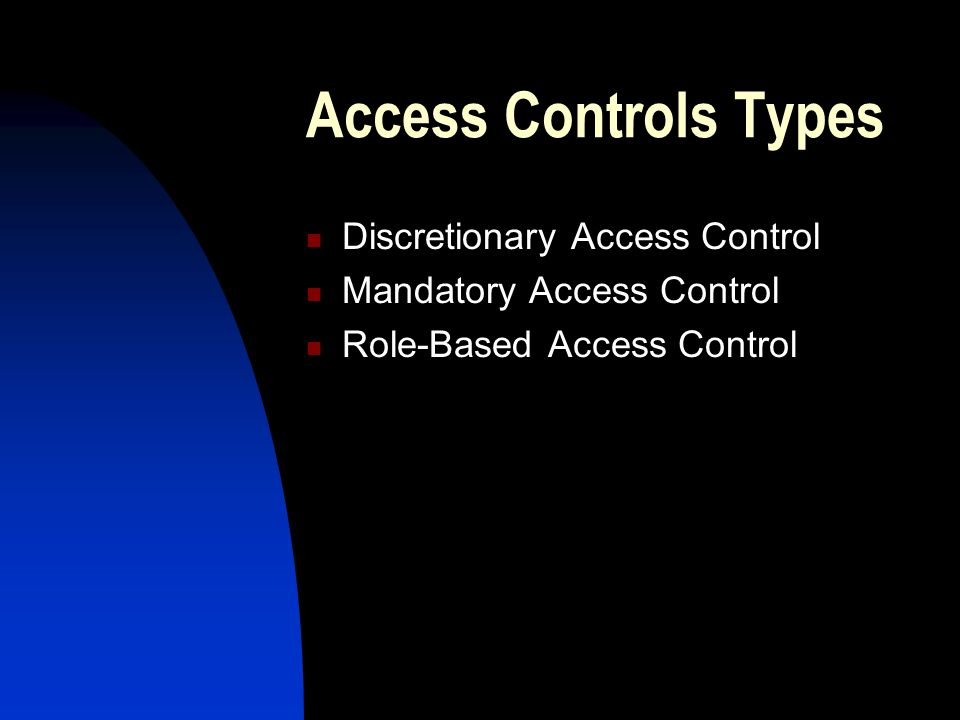 Access Controls Types Discretionary Access Control