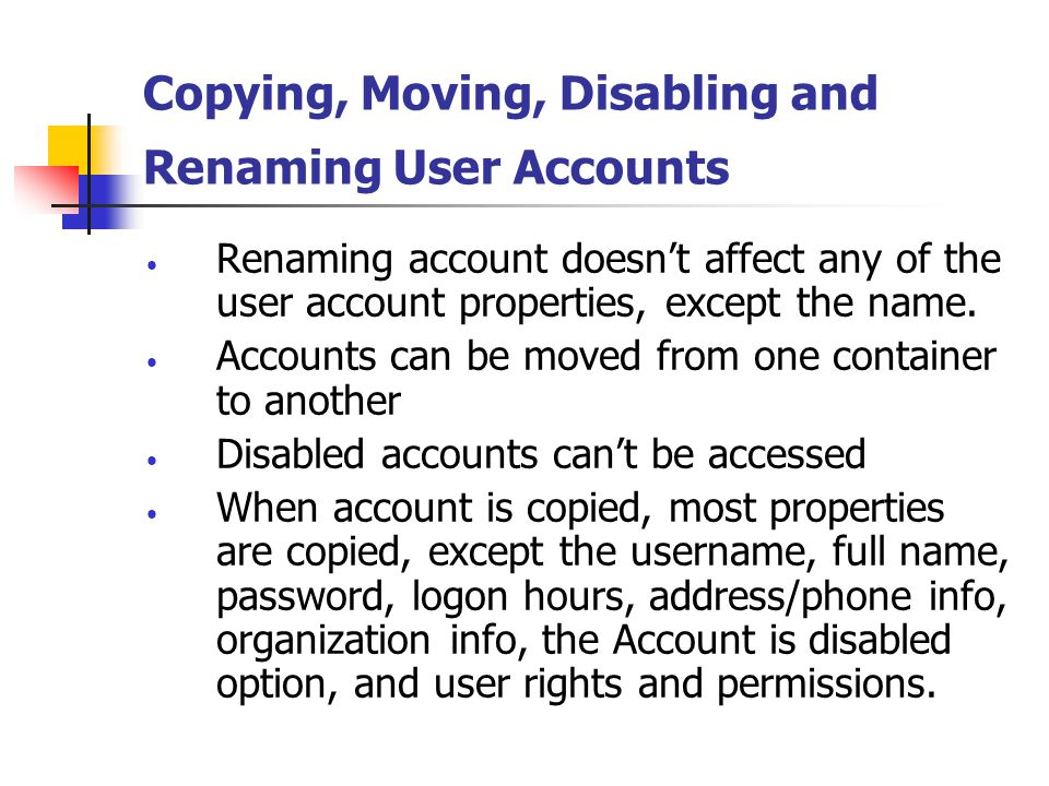 Copying, Moving, Disabling and Renaming User Accounts
