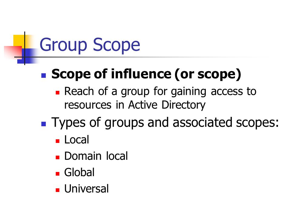Group Scope Scope of influence (or scope)