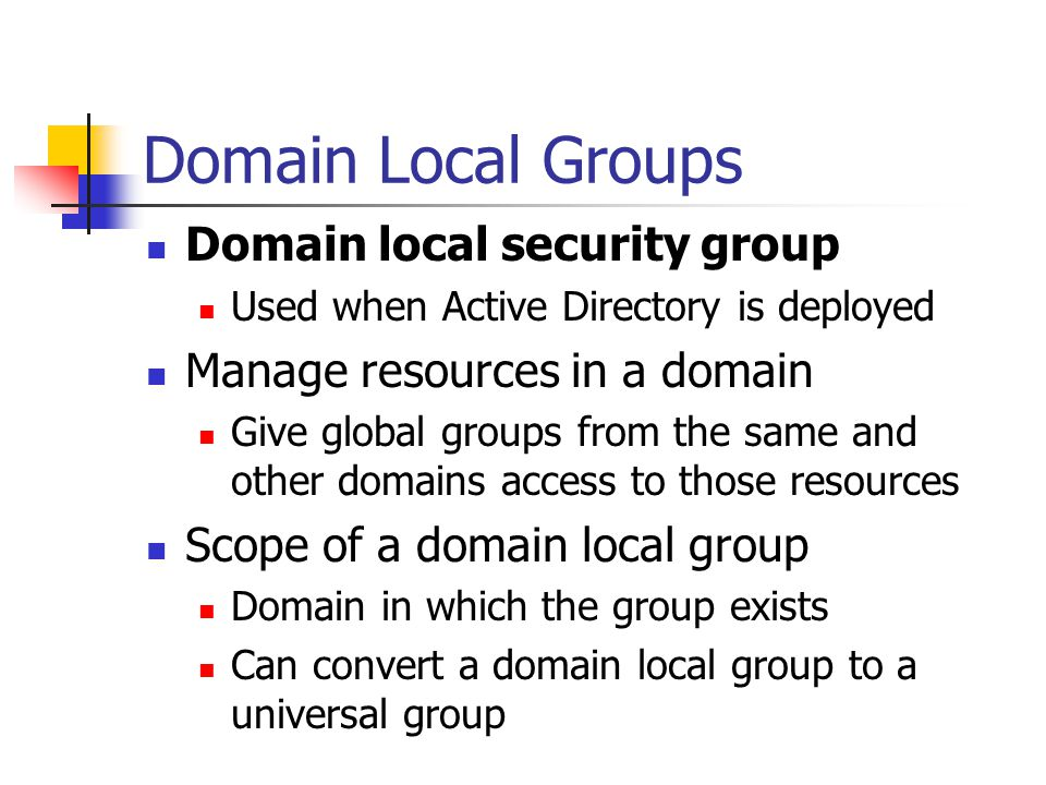 Domain Local Groups Domain local security group