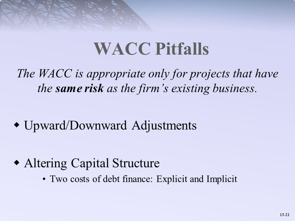 WACC Pitfalls Upward/Downward Adjustments Altering Capital Structure