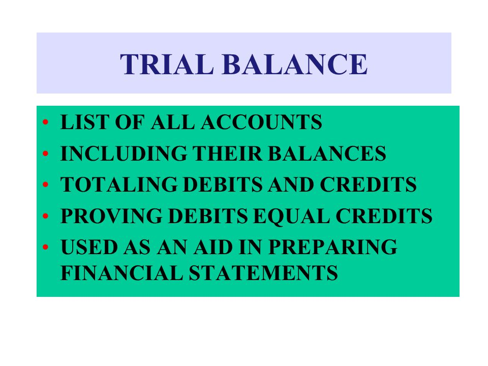 TRIAL BALANCE LIST OF ALL ACCOUNTS INCLUDING THEIR BALANCES